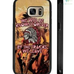 We will be known forever by the tracks we leave Samsung, iPhone case %tag familyloves.com