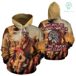 familyloves.com We will be known forever by the tracks we leave all over hoodie %tag