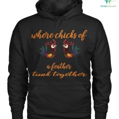 familyloves.com where chicks of a feather tunk together Hoodie/Tshirt %tag