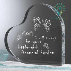 Mom i will always be your little girl financial burden Heart Keepsake %tag familyloves.com