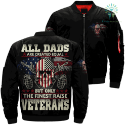 All dads are created equal but only the finest raise veterans over print jacket %tag familyloves.com