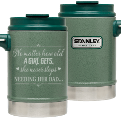 No Matter How Old A Girl Gets, She Never Stops Needing Her Dad..._Stanley Classic Vacuum Camp Mug %tag familyloves.com