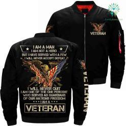 I Am A Man I Am Not A Hero But I Have Served With A Few I Will Never Accept Defeat...I Am A Veteran Over Print Jacket %tag familyloves.com