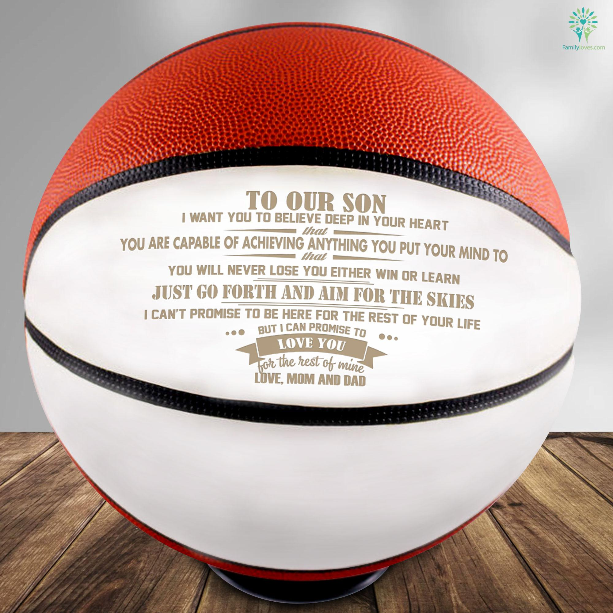 To my son i want you to believe deep in your heart that   love mom and dad  Basketball - FamilyLoves Com