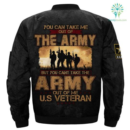 You Can Take Me Out Of The Army But You Cant Take The Army Out Of Me U.s Veteran Over Print Jacket %tag familyloves.com