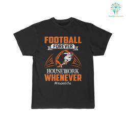 Football Forever Housework Shirt %tag familyloves.com