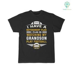 I Have A Retirement Plan I Plan On Watching My Grandson Play Football Shirt 28 30 32.01 length plan sleeve %tag familyloves.com