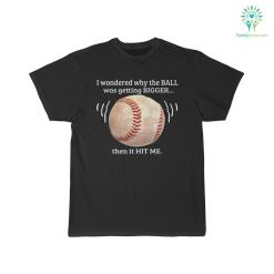 I Wondered Why The Ball T-Shirt %tag familyloves.com