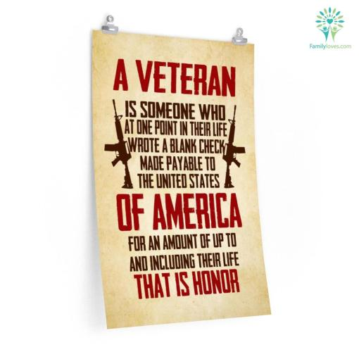 A Veteran, Is Someone Who At One Point In Their Life Wrote A Blank Check Military Posters %tag familyloves.com
