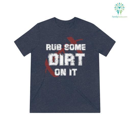 Rub Some Dirt On It Football Shirts %tag familyloves.com
