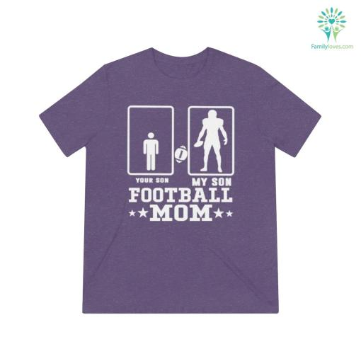 Your Son My Son Proud Football Mom Quotes Shirts 25% fit son %tag familyloves.com