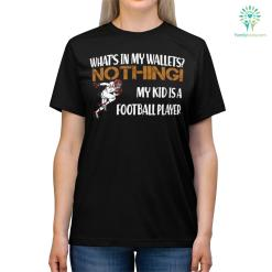 What's In My Wallets Nothing My Kid Is A Football Player T-shirt %tag familyloves.com