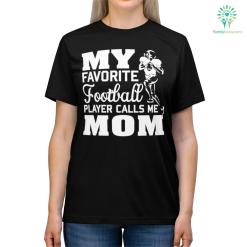 My Favorite Football Player Call Me Mom Shirt %tag familyloves.com