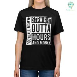 Straight Outta Hours And Money Football Mom Shirts %tag familyloves.com