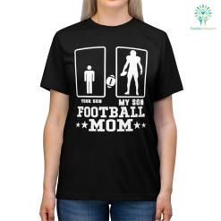 Your Son My Son Proud Football Mom Quotes Shirts %tag familyloves.com