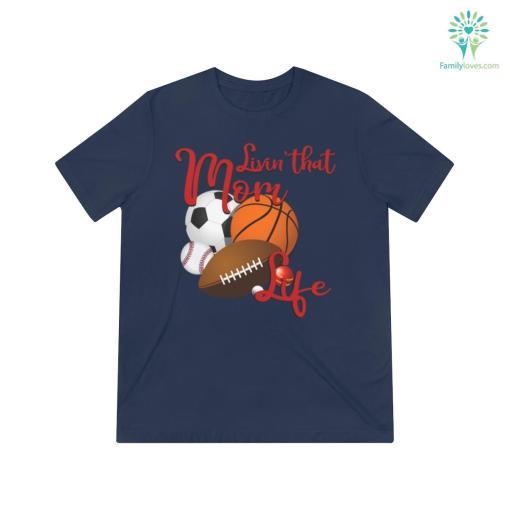 Livin' That Mom Life Quotes Shirts %tag familyloves.com