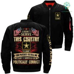 Army bomber Jacket - i didn't serve this country... politically correct %tag familyloves.com