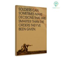 Orson Scott Card Quotes Canvas - Soldiers Can Sometimes Make Decisions That Are Smarter Than The Orders They've Been Given %tag familyloves.com