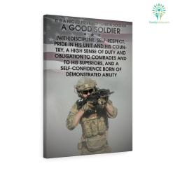 George S. Patton quote Canvas-It Is A Proud Privilege To Be A Soldier – A Good Soldier [With]Discipline, Self-Respect... %tag familyloves.com
