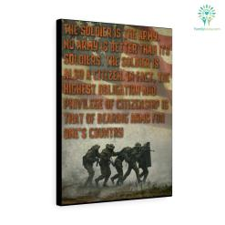 The Soldier Is The Army No Army Is Better Than Its Soldiers The Soldier Is Also A Citizen Canvas 100% army canvas citizen collection family find gift gifts personalized products quality satisfaction service soldier soldier canvas soldiers veteran veterans work %tag familyloves.com
