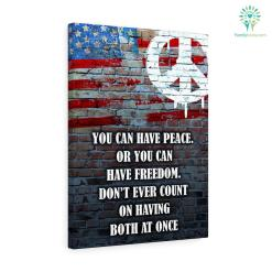 Robert A. Heinlein quotes Canvas-You Can Have Peace. Or You Can Have Freedom... %tag familyloves.com