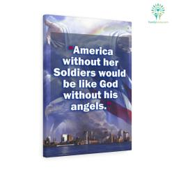 Claudia Pemberton Quote Canvas-America Without Her Soldiers Would Be Like God Without His Angels %tag familyloves.com