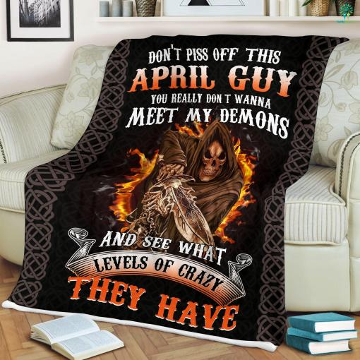 Don't Piss Off This April Guy You Really Don't Wanna Meet My Demons Sherpa Fleece Blanket blanket fleece fleece blanket %tag familyloves.com