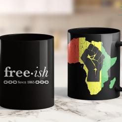 All Lives Matter Flag Free-Ish Since 1865 Black Pride Black History Month 11Oz 15Oz Black Mug %tag familyloves.com