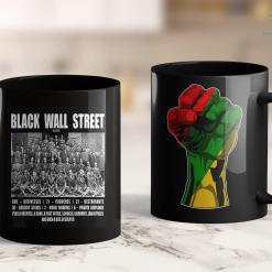 Blacklivesdontmatter Black Wall Street Z 11Oz 15Oz Black Mug %tag familyloves.com