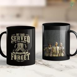Donate Pick Up My Dad Served In The Jungle Vietnam Veteran Son Daughter 11Oz 15Oz Black Coffee Mug %tag familyloves.com