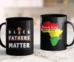 Live Matter Black Fathers Matter For Black Dad Gift Father'S Day 11Oz 15Oz Black Mug %tag familyloves.com