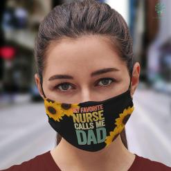 School Nurses Day My Favorite Nurse Calls Me Dad Fathers Day Face Mask Gift %tag familyloves.com