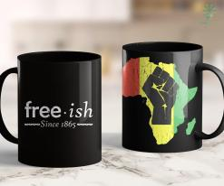 What Does Blm Stand For Since 1865 Freeish Black Pride Shirt Gifts For Men And Women 11Oz 15Oz Black Mug %tag familyloves.com