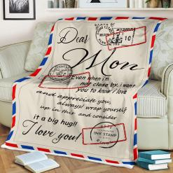 Dear Mom Even When I'm Not Close By I Want You To Know I Love Sherpa Fleece Blanket %tag familyloves.com