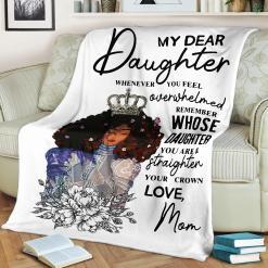 "My Dear Daughter Whenever You Feel Black Mom Sherpa Fleece Blanket - 60"" x 80"" %tag familyloves.com"