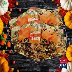 My Broom Broke So Now I Teach Math Funny Halloween Halloween Suits Cloth Face Mask Gift %tag familyloves.com