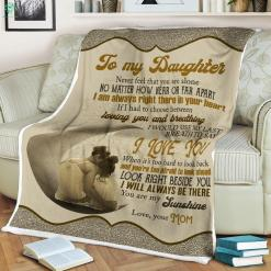To My Daughter Never Feel That You Are Alone No Matter Love Mom Sherpa Fleece Blanket %tag familyloves.com