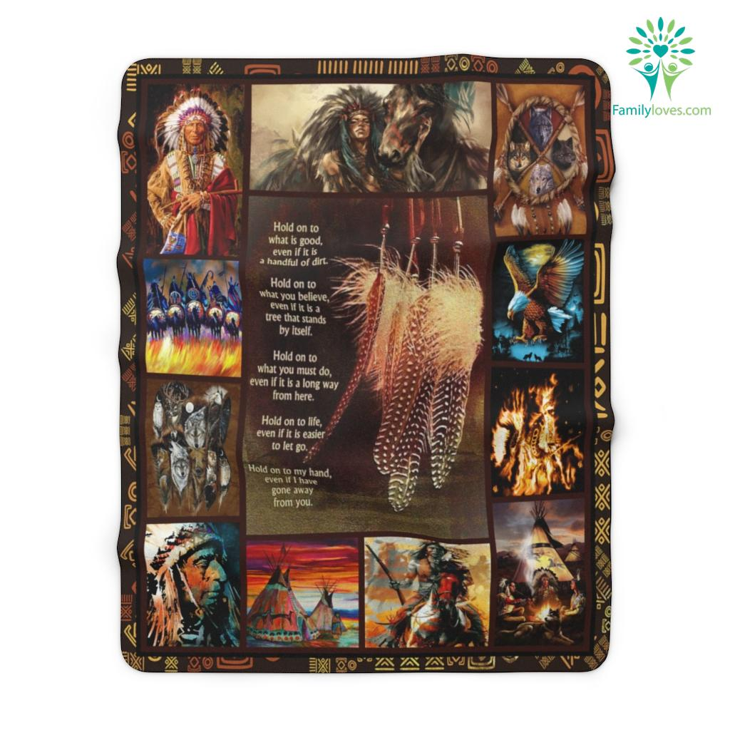 Native American Hold On To What Is Good Even If It Is A Handful Of Dirt Sherpa Fleece Blanket Familyloves.com