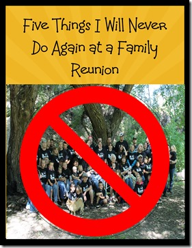 5 things i  will never do at a family reunion