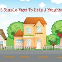 5 Simple Ways To Help Your Neighbor