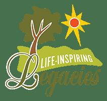 Life-Inspiring Legacies