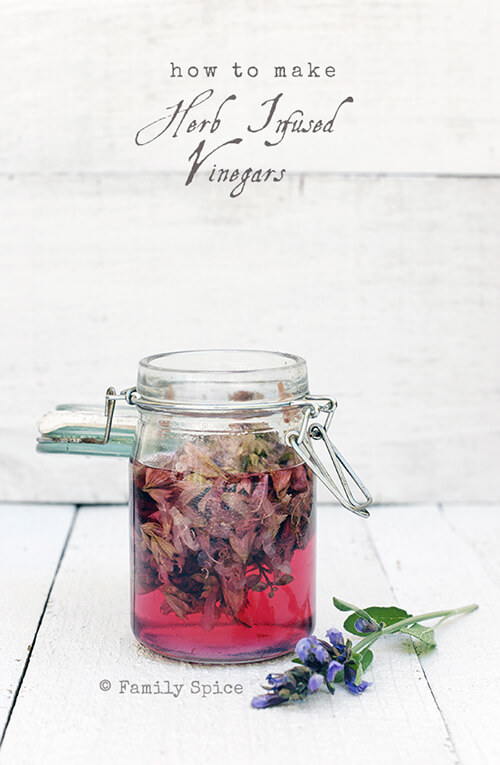 How to Make Herb Infused Vinegars by FamilySpice.com