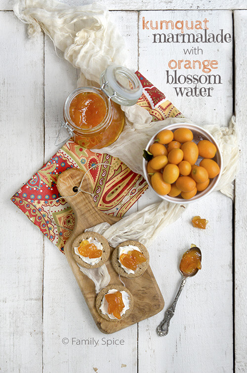 Kumquat Marmalade with Orange Blossom Water by FamilySpice.com