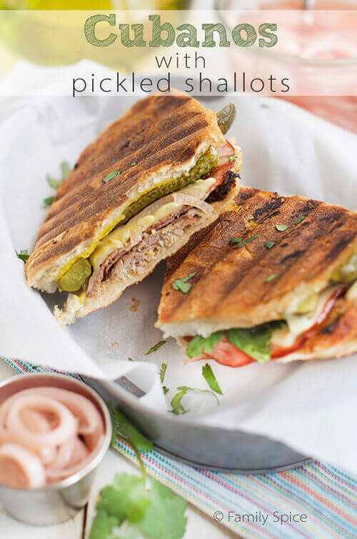 Cubano Sandwiches with Pickled Shallots by FamilySpice.com