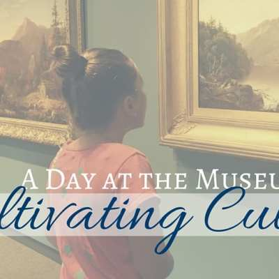 A Day at the Museum – Cultivating Culture