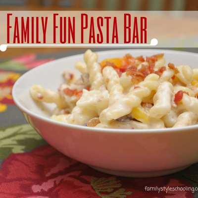 Easy Pasta Bar = Fun for the Whole Family