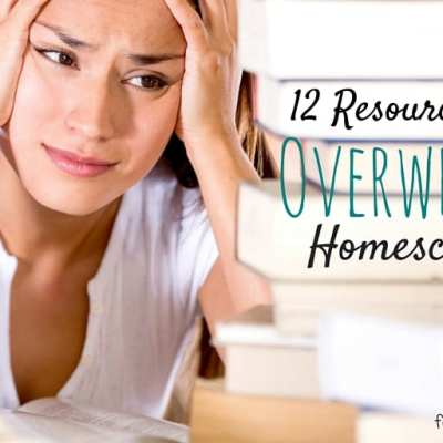 12 Resources for the Overwhelmed Homeschool Mom