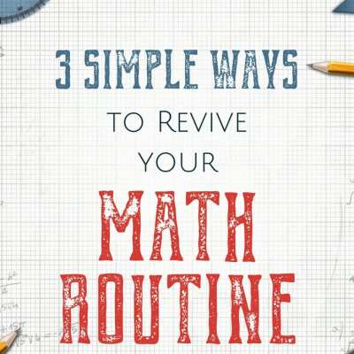 3 Simple Ways to Revive Your Math Routine