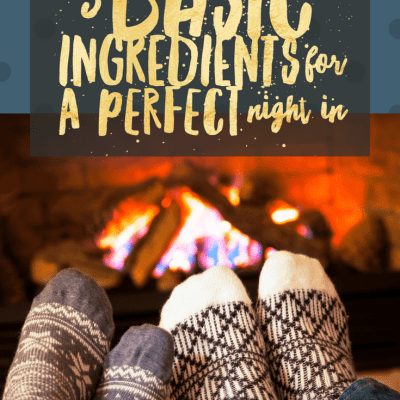 5 Basic Ingredients for a Perfect Night In