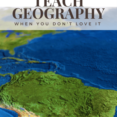 How to Teach Geography When You Don't Love It